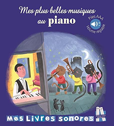 Mes plus belles musiques au piano - Mes livres sonores