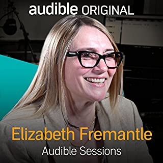FREE: Audible Sessions with Elizabeth Fremantle cover art
