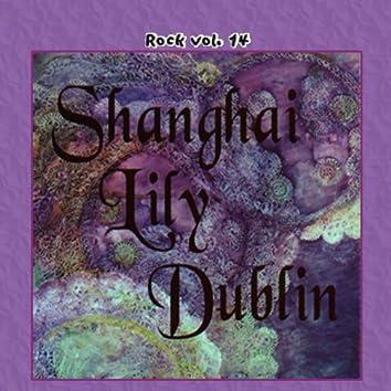 Rock Vol. 14: Shanghai Lily Dublin