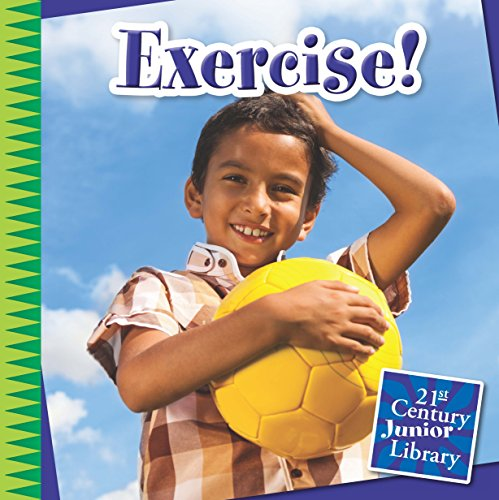 Exercise! (21st Century Junior Library: Your Healthy Body) (English Edition)