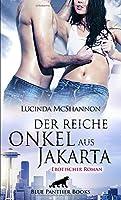 Der reiche Onkel aus Jakarta | Erotischer Roman: Erotisch-intensive Naehe ...