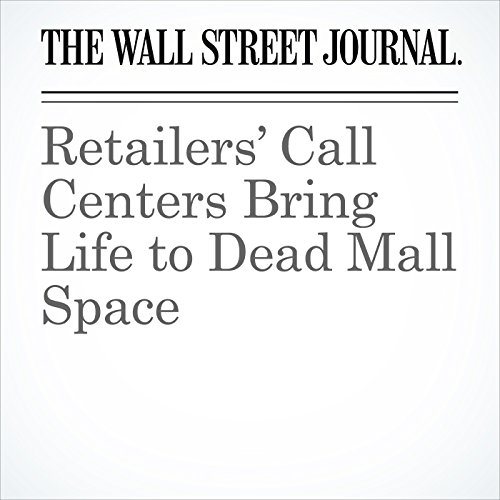 Retailers' Call Centers Bring Life to Dead Mall Space copertina
