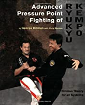 Advanced Pressure Point Fighting of Ryukyu Kempo: Dillman Theory for All Systems Point Fighting