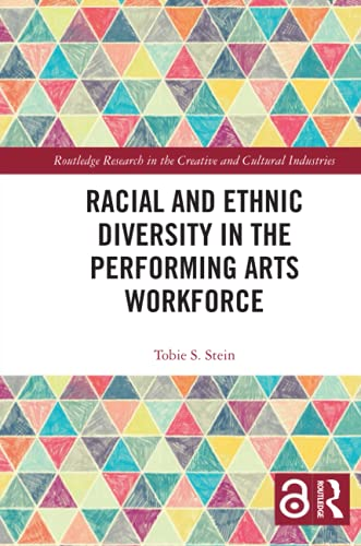 Compare Textbook Prices for Racial and Ethnic Diversity in the Performing Arts Workforce Routledge Research in the Creative and Cultural Industries 1 Edition ISBN 9781032086385 by Stein, Tobie S.