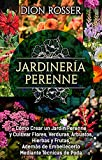 Jardinería perenne: Cómo crear un jardín perenne y...
