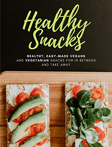 Healthy Snacks Cookbook I More Than 70 Vegetarian And Vegan Snack Recipes I To Stay Healthy Energized And Fit Kindle Edition By Kochkompass Health Fitness Dieting Kindle Ebooks Amazon Com