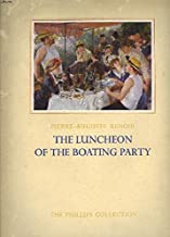 Pierre-Auguste Renoir, the Luncheon of the boating party: The Phillips Collection (Medaenas monographs on the arts)