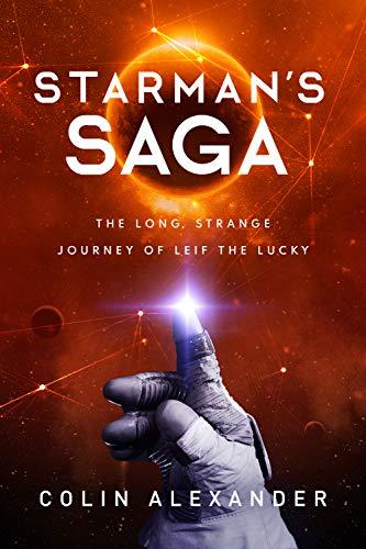 Starman's Saga: The Long, Strange Journey of Leif The Lucky (English Edition)
