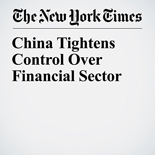 China Tightens Control Over Financial Sector copertina