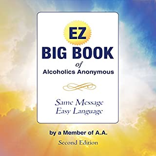 The EZ Big Book of Alcoholics Anonymous: Same Message - Simple Language cover art