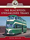 The Blackpool Streamlined Trams (Great Tramcars) (English Edition)