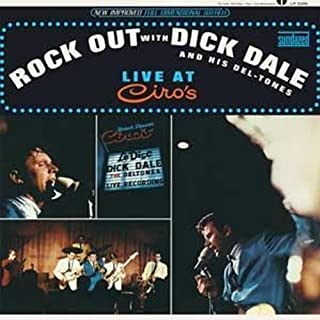 Rock Out With Dick Dale and His Del-Tones: Live at Ciro's