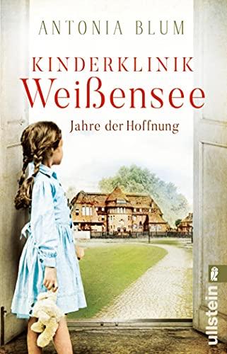 Kinderklinik Weißensee - Jahre der Hoffnung: Roman (Die Kinderärztin 2)
