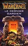 Warcraft, tome 3 - Le Dernier gardien