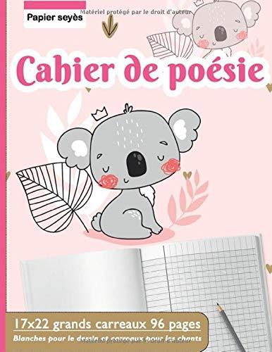Cahier de poésie : 17x22 grands carreaux 96 pages   Blanches pour le dessin et carreaux pour les chants   Papier seyès - Pour primaire et collège