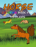 Horse Coloring Book For Toddlers: Lots of Funny Coloring Pictures that your kids will Love
