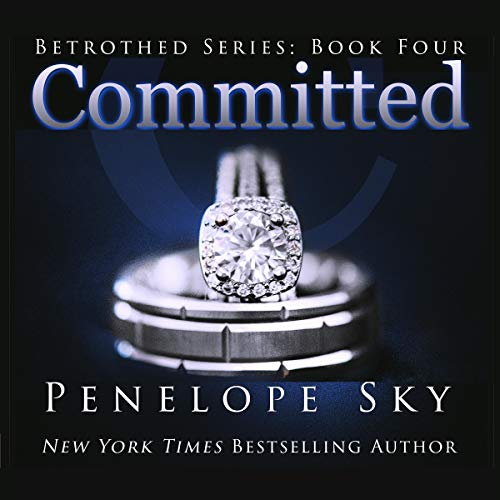 Committed: Betrothed, Book 4
