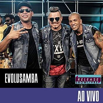 Evolusamba no Release Showlivre (Ao Vivo)