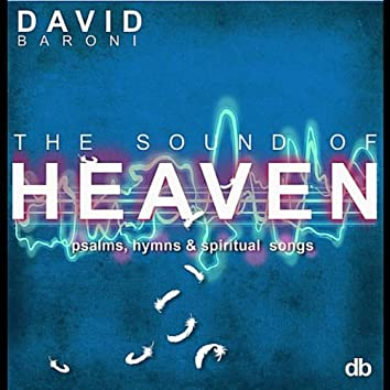 Sound of Heaven: Psalms, Hymns and Spiritual Songs