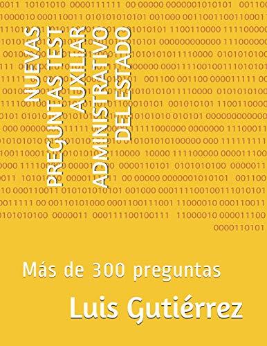 NUEVAS PREGUNTAS TEST AUXILIAR ADMINISTRATIVO DEL ESTADO: Más de 300 preguntas
