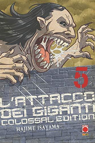 L'attacco dei giganti. Colossal edition (Vol. 5)