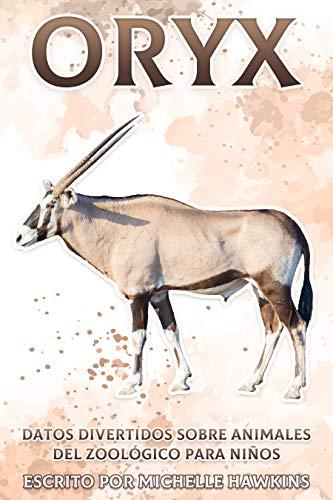 Oryx: Datos divertidos sobre animales del zoológico para niños #13 (Spanish Edition)