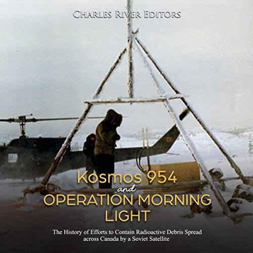 Kosmos 954 and Operation Morning Light audiobook cover art