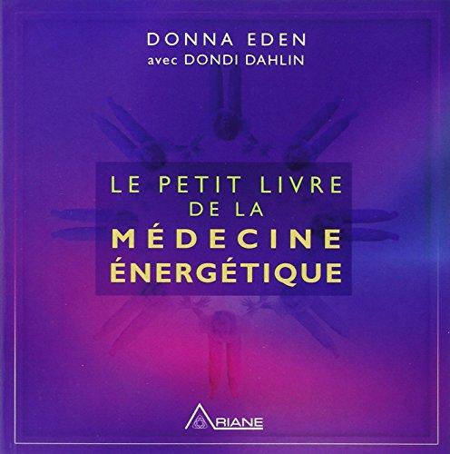 Le petit livre de la médecine énergétique