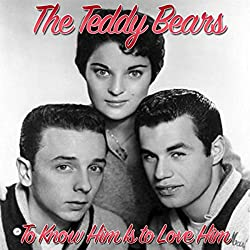 16 To Know Him Is Love The Teddy Bears Released In 1958 Pop