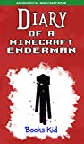 Diary of a Minecraft Enderman: An Unofficial Minecraft Book (English Edition)