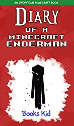 Minecraft: Diary of a Minecraft Enderman (An Unofficial Minecraft Book) (Minecraft Diary, Minecraft Books, Wimpy Tales Little Kitten Enderman Creeper Villager ... Diary, Minecraft Zombie Video Games Book 7)