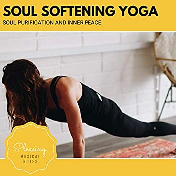 Soul Softening Yoga - Soul Purification And Inner Peace