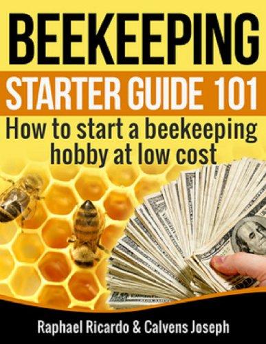 beginning beekeeping kit Ebook: How to start a beekeeping Hobby at low cos