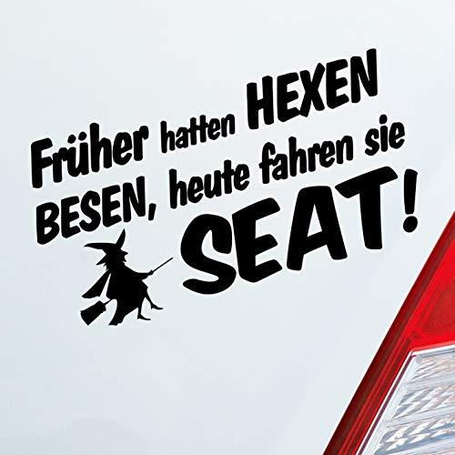 Auto Aufkleber in deiner Wunschfarbe Früher Hatten Hexen Besen Heute Fahren Sie…! für Seat Fans Fun 19x10 cm Sticker