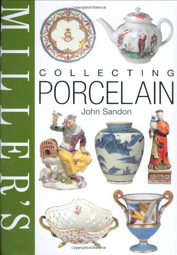 Compare Textbook Prices for Miller's Collecting Porcelain First Edition Edition ISBN 9781840006131 by Sandon, John