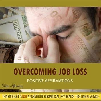 Overcoming Job Loss - Positive Affirmations