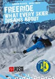 FREERIDE, WHAT EVERY SKIER DREAMS ABOUT (English Edition)