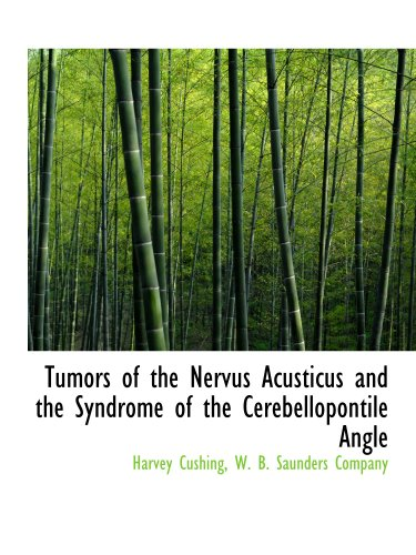 Tumors of the Nervus Acusticus and the Syndrome of the Cerebellopontile Angle