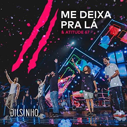 Dilsinho & Atitude 67