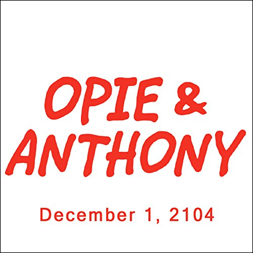 Opie & Anthony, Doug Benson, December 1, 2014 audiobook cover art