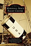 Marshall Space Flight Center (Images of America) (English Edition)