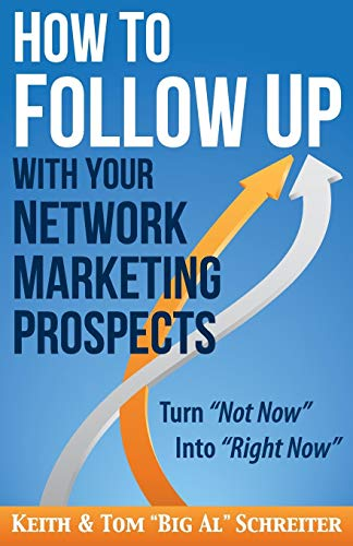 Download How to Follow Up With Your Network Marketing Prospects: Turn Not Now Into Right Now! 1892366428