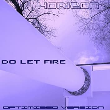 Do Let Fire