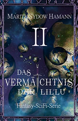 Das Vermächtnis der Lil`Lu (2): Fantasy-SciFi-Serie (Das Vermächtnis der Lil`lu Serie)