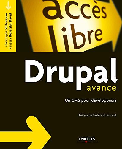 Drupal avancé: Un CMS pour développeurs (Accès libre)