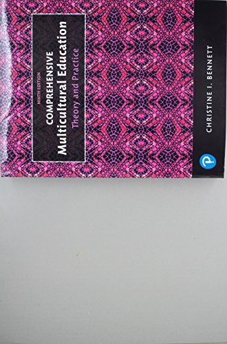Compare Textbook Prices for Comprehensive Multicultural Education: Theory and Practice 9 Edition ISBN 9780134679020 by Bennett, Christine