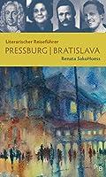 Literarischer Reisefuehrer Pressburg/Bratislava: Sechs Stadtspaziergaenge