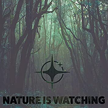 Nature is Watching