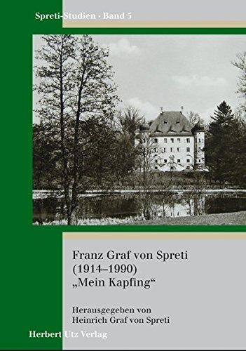 """Franz Graf von Spreti (1914–1990) """"Mein Kapfing"""" (Spreti-Studien)"""
