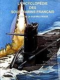 L'encyclopédie des sous-marins français - Tome 4, La fin de la guerre froide